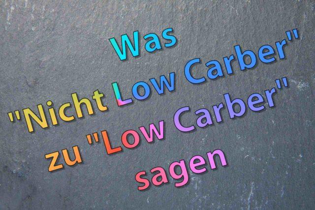 """Sätze die """"Nicht Low Carber"""" zu """"Low Carber"""" sagen"""