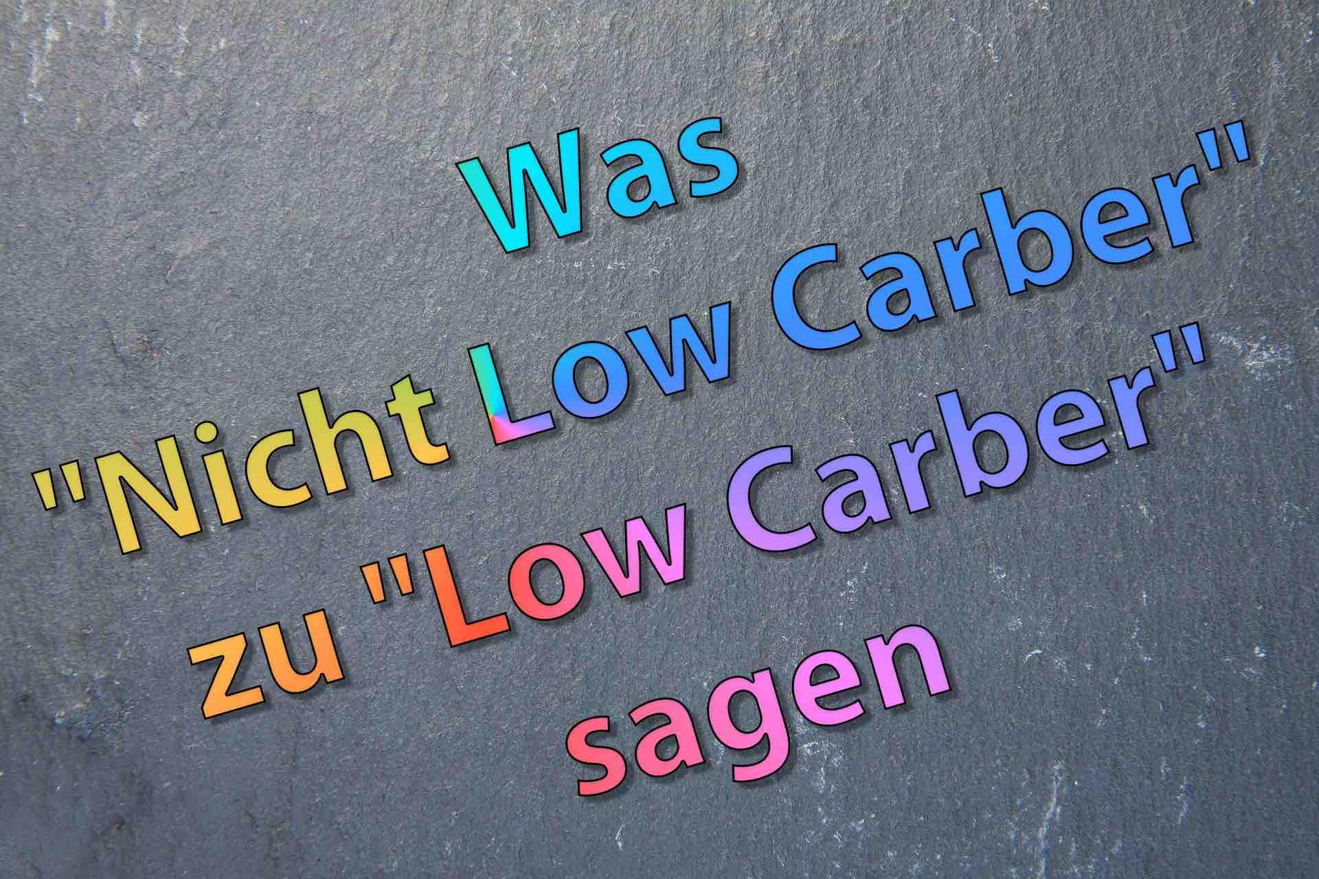 """Was """"Nicht Low Carber"""" zu """"Low Carber"""" sagen"""