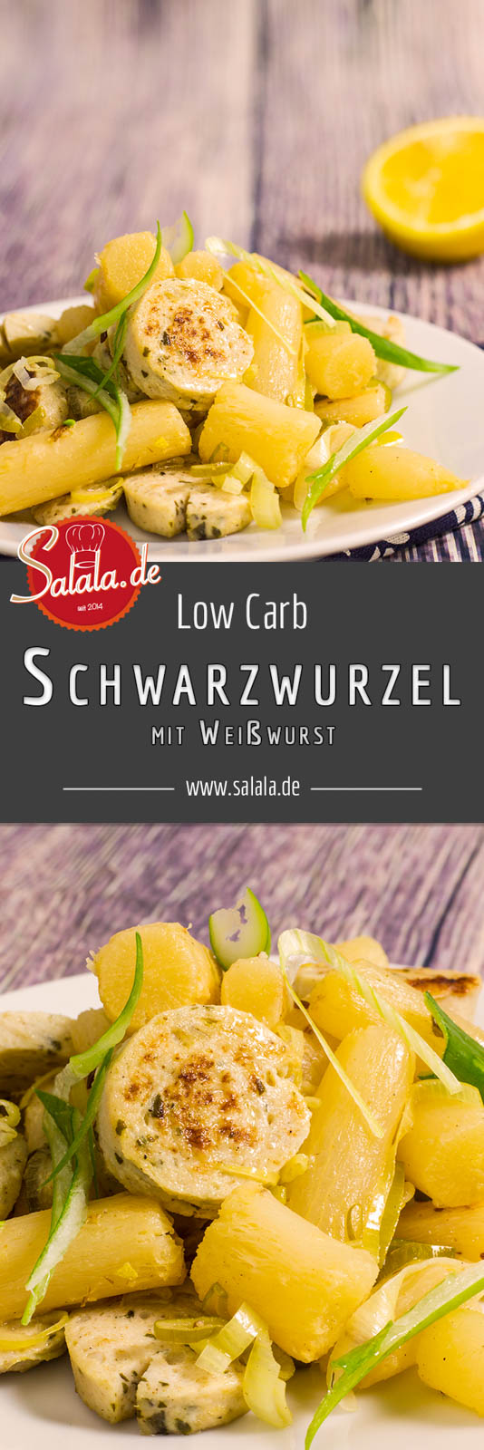 Schwarzwurzel mit Weißwurst - by salala.de -Rezept gebratene Weißwurst Low Carb salala.de Kümmel Frühlingszwiebeln verboten Ballaststoffreich Inulin