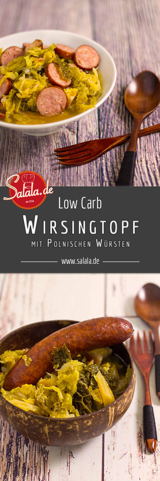 Wirsingeintopf mit geräucherten Würsten - by salala.de - Wintergemüse Wirsing Kohl Eintopf Speck Würste Zwiebeln Soulfood ohne Mehl ohne Kartoffeln selber machen