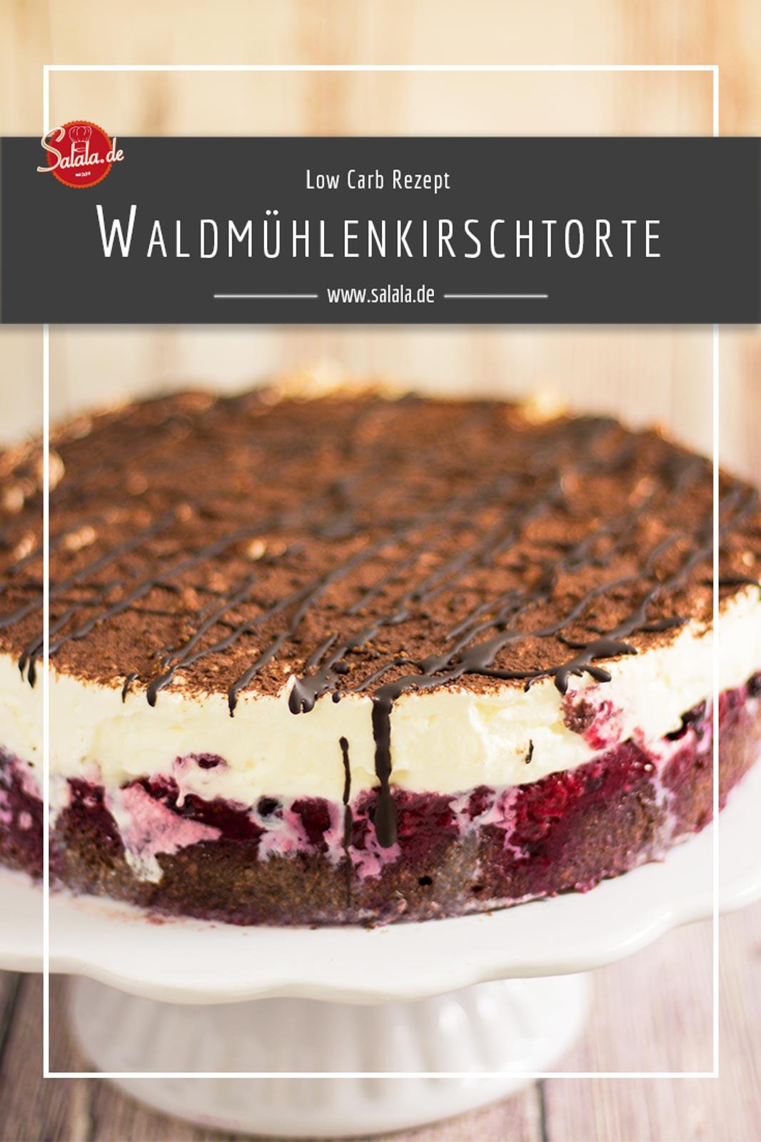Waldmühlenkirschtorte - by salala.de - kleine Schwarzwälder Kirschtorte Low Carb Rezept ohne Mehl und ohne Zucker #backen #zuckerfrei #lowcarb