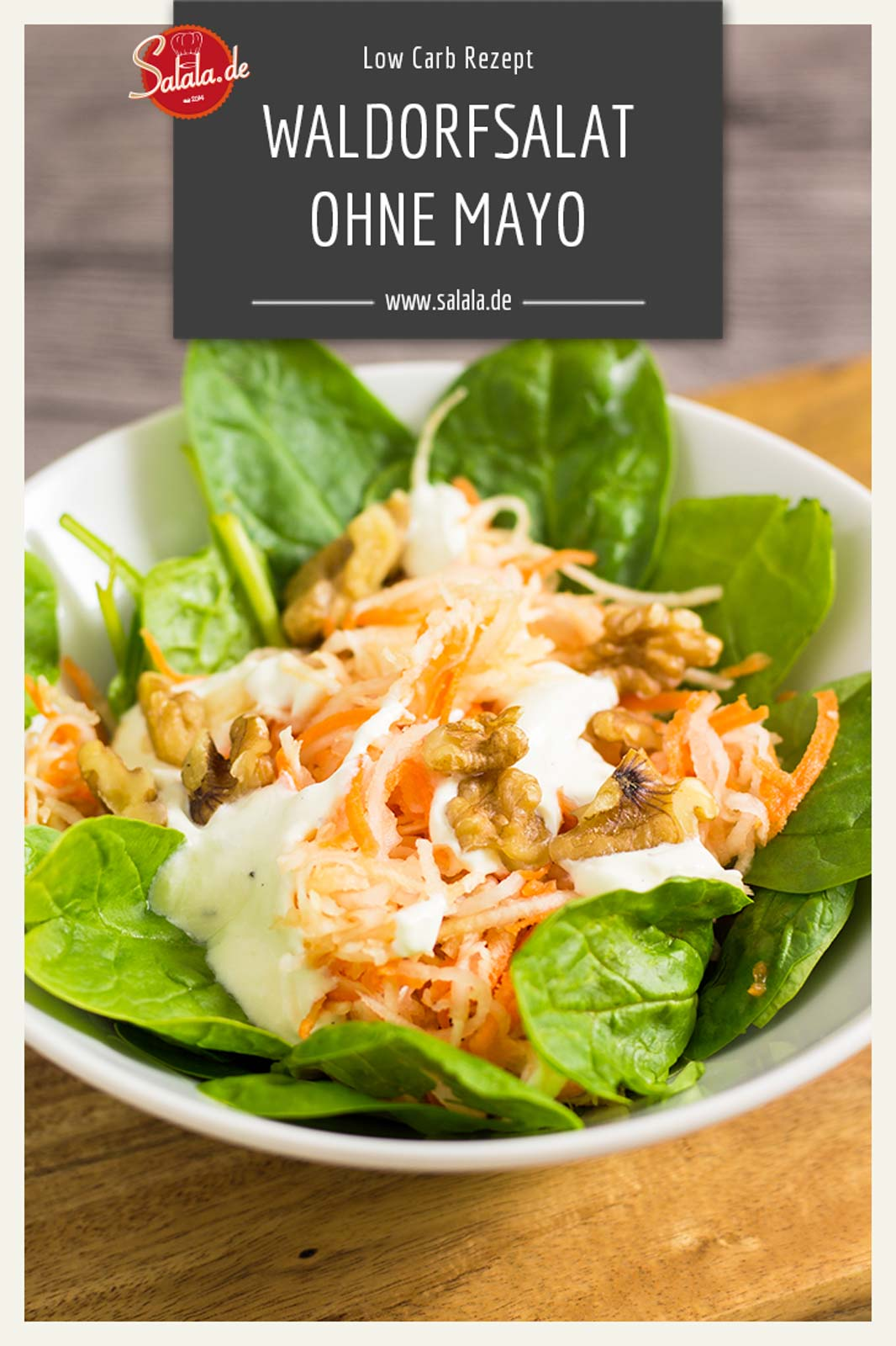 Waldorfsalat Rezept - by salala.de - Low Carb selber machen ohne Mayonnaise mit Karotten #lowcarb #lowcarbsalat #lowcarbrezepte #salat #waldorfsalat