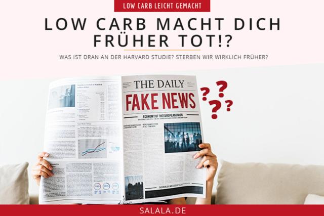 Low Carb macht dich früher tot - Was ist dran an der ominösen Harard Studie - salala klärt auf