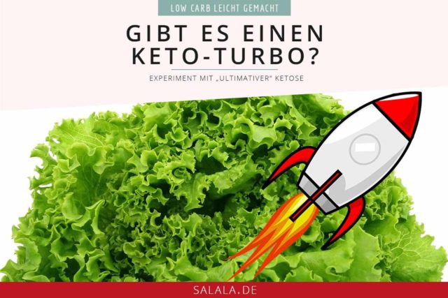 Gibt es einen Keto Turbo - by salala.de -Experiment zur ultimativen Ketose - schnell abnehmen