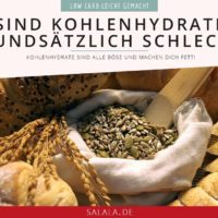 Kohlenhydrate sind alle BÖSE oder etwa nicht - by salala.de
