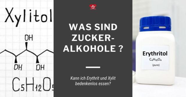 Zuckeralkohole – Was sind Xylit und Erythrit eigentlich