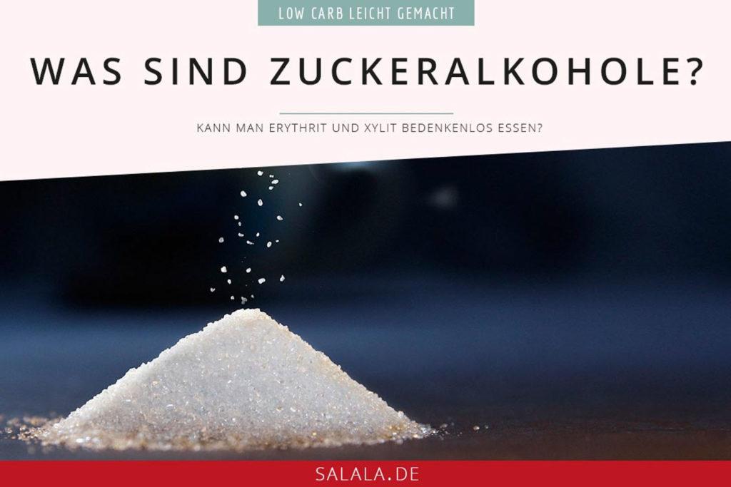 Zuckeralkohole I by salala.de I sind Xylit und Erythrit Kohlenhydrate
