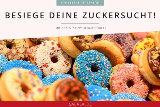 7 Tipps So besiegst du deine Zuckersucht I salala.de