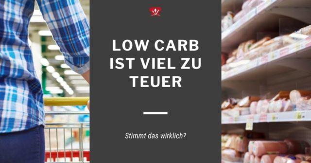 Low Carb ist zu teuer!
