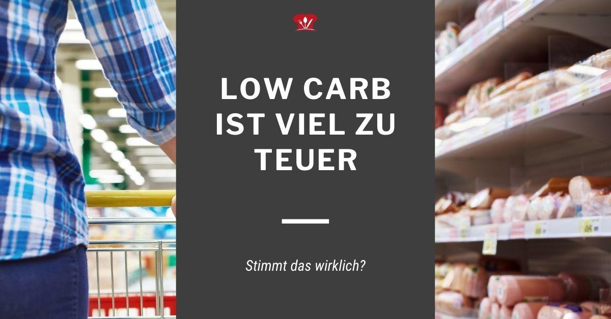 Low Carb ist viel zu teuer Blogpost Thumb 1200x628 1