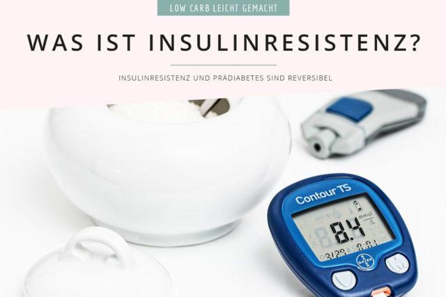 Was ist Insulinresistenz und wie kannst du sie verhindern. Hilft Low Carb dabei