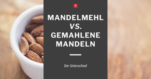 Mandelmehl und gemahlene Mandeln – wo liegt der Unterschied?