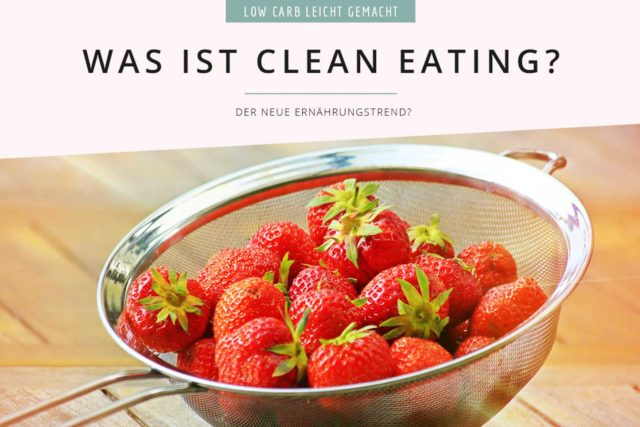 Was ist Clean Eating?