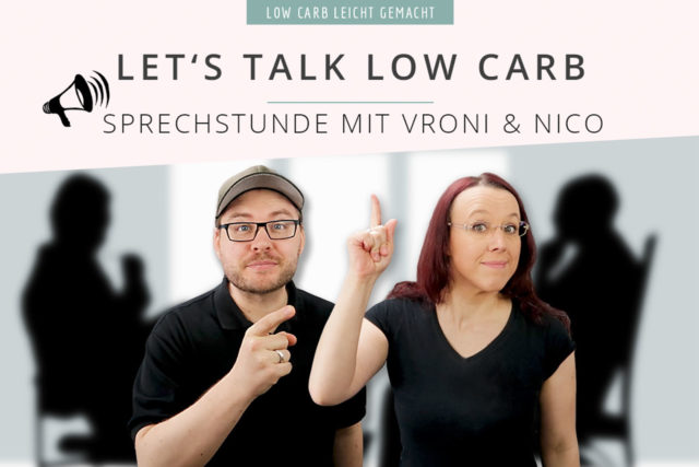 Let's Talk: Low Carb Live Sprechstunde mit Vroni & Nico