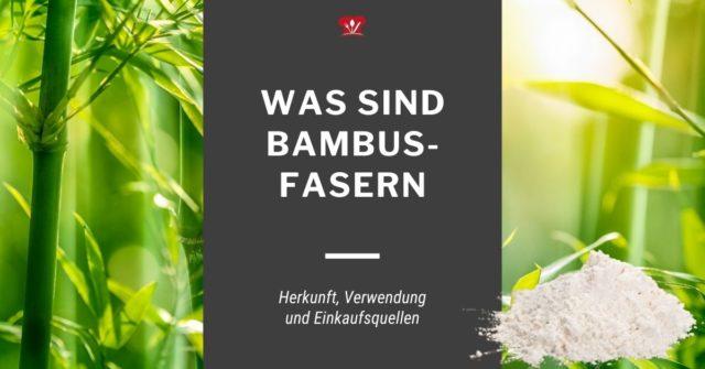 Was sind Bambusfasern? Herkunft, Verwendung und Einkaufsquellen