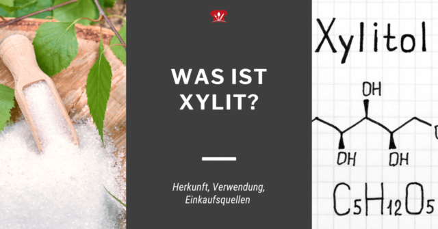 Xylit, was ist das? Herkunft, Verwendung, Einkaufsquellen